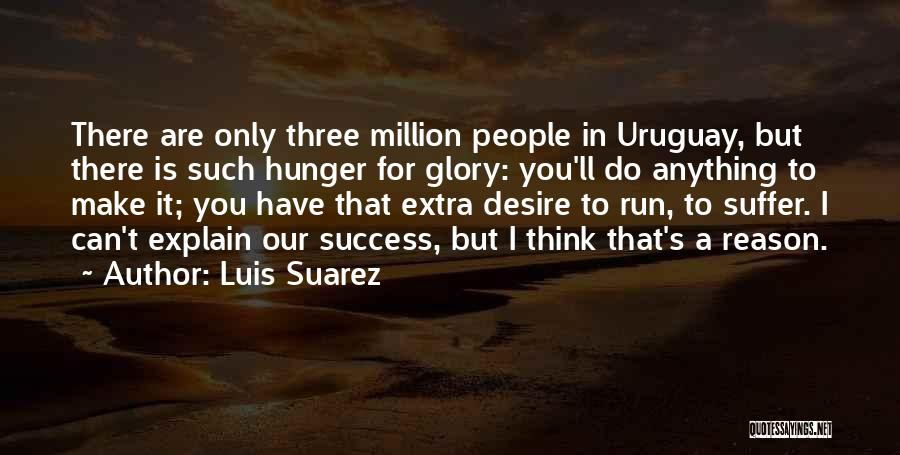 I Ll Do Anything For You Quotes By Luis Suarez