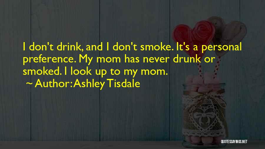 I Look Up To My Mom Quotes By Ashley Tisdale