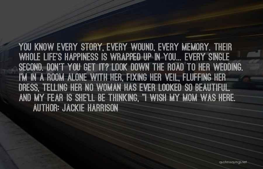 I Look Up To My Mom Quotes By Jackie Harrison