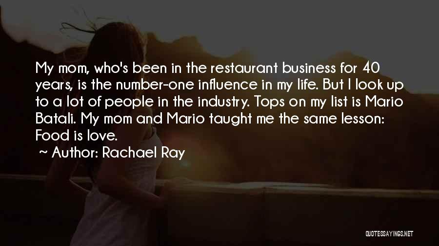 I Look Up To My Mom Quotes By Rachael Ray