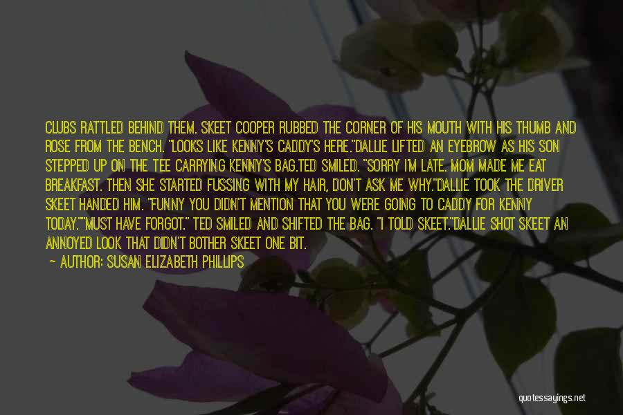 I Look Up To My Mom Quotes By Susan Elizabeth Phillips