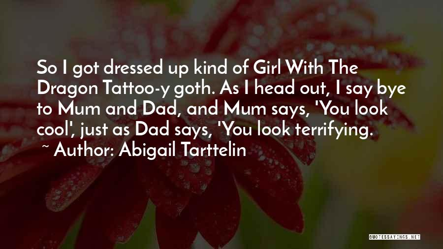 I Look Up To You Dad Quotes By Abigail Tarttelin