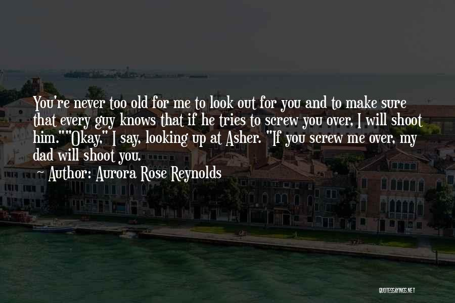 I Look Up To You Dad Quotes By Aurora Rose Reynolds