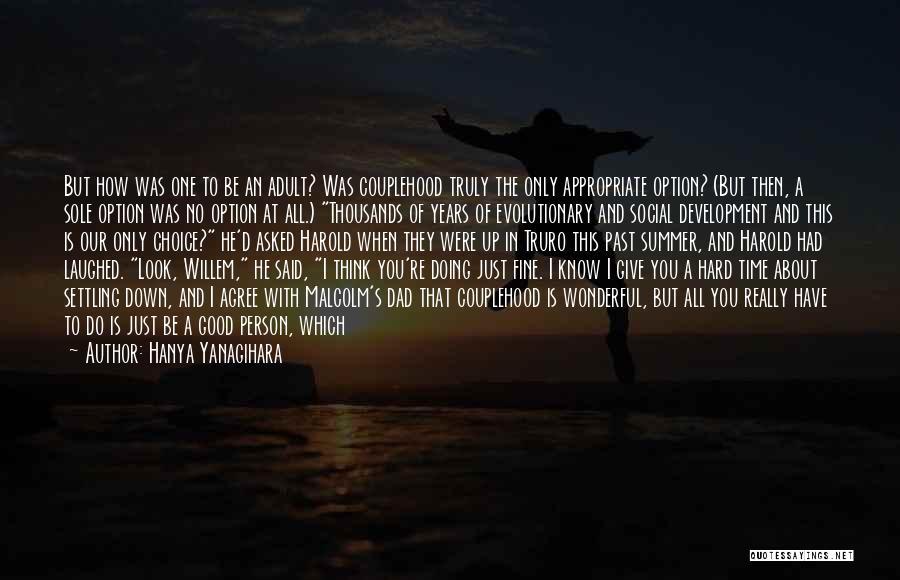 I Look Up To You Dad Quotes By Hanya Yanagihara