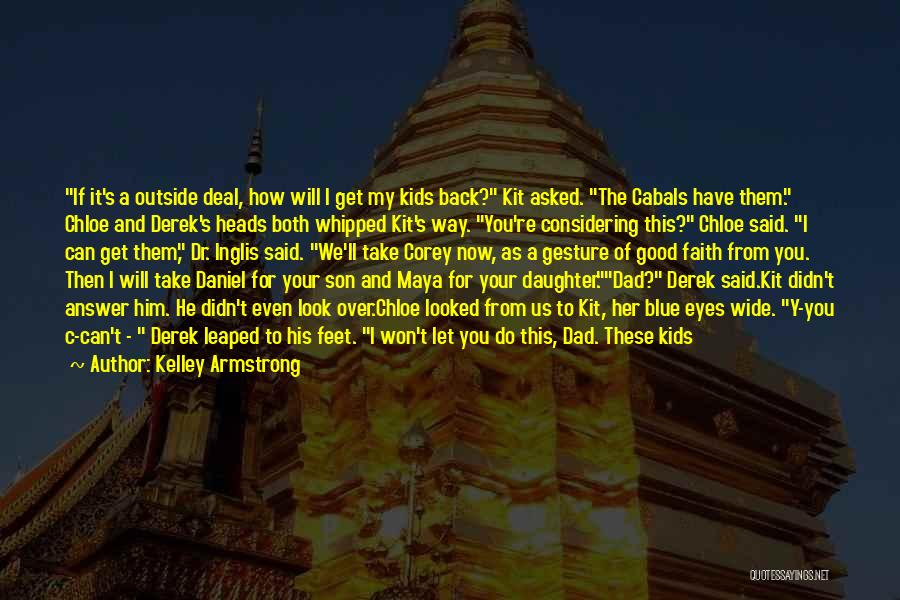 I Look Up To You Dad Quotes By Kelley Armstrong