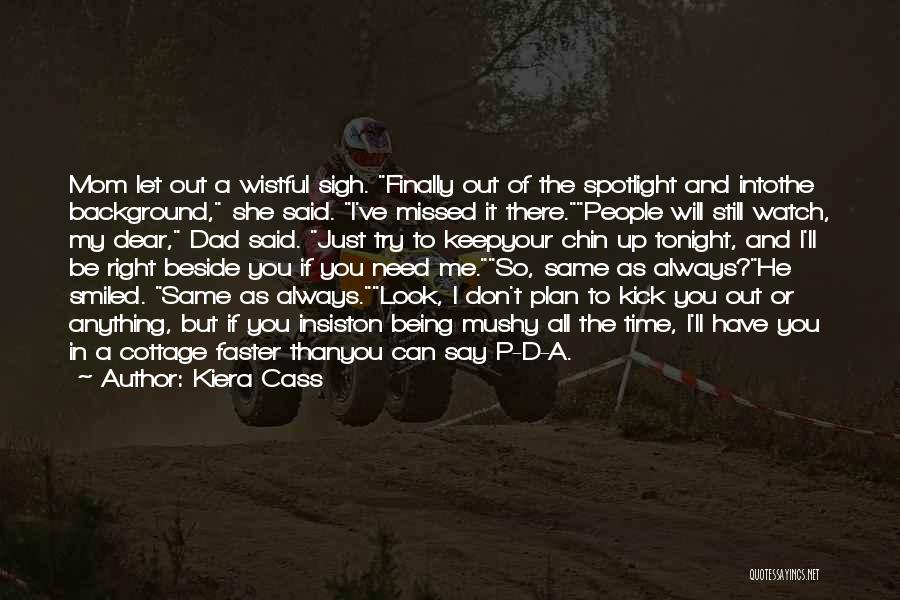 I Look Up To You Dad Quotes By Kiera Cass