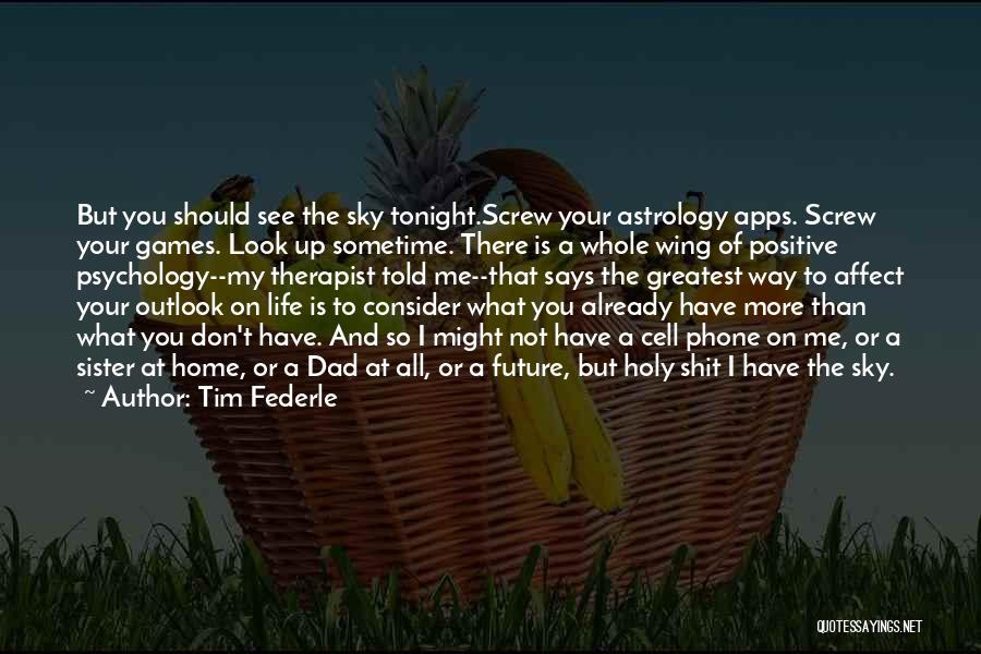 I Look Up To You Dad Quotes By Tim Federle