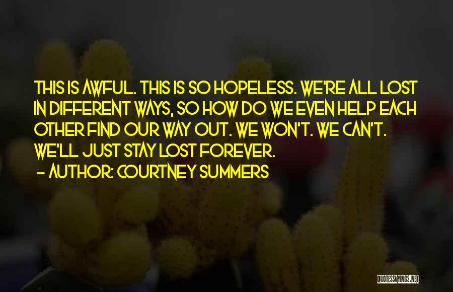 I Lost Him Forever Quotes By Courtney Summers