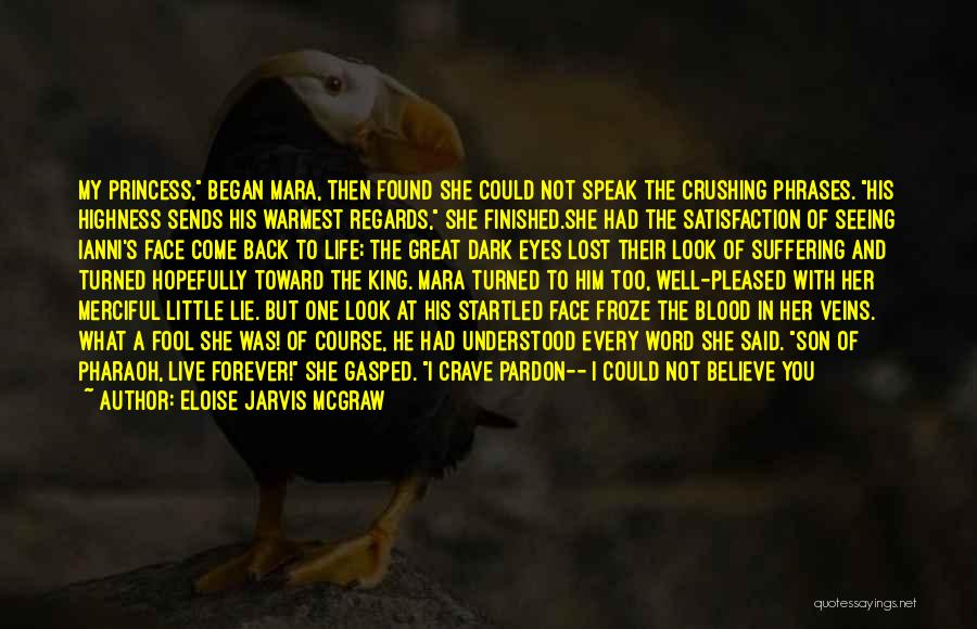 I Lost Him Forever Quotes By Eloise Jarvis McGraw