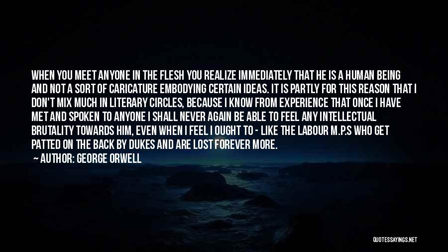 I Lost Him Forever Quotes By George Orwell