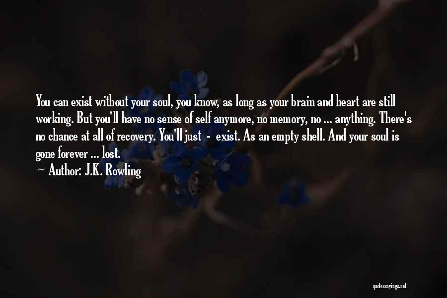 I Lost Him Forever Quotes By J.K. Rowling