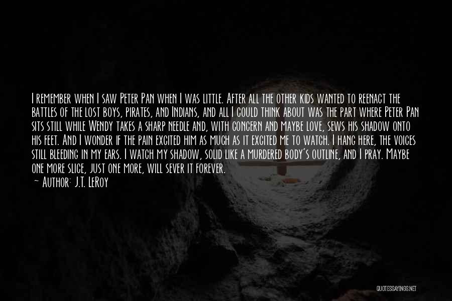 I Lost Him Forever Quotes By J.T. LeRoy