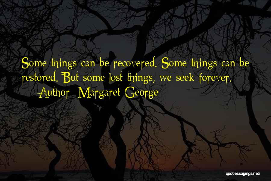 I Lost Him Forever Quotes By Margaret George