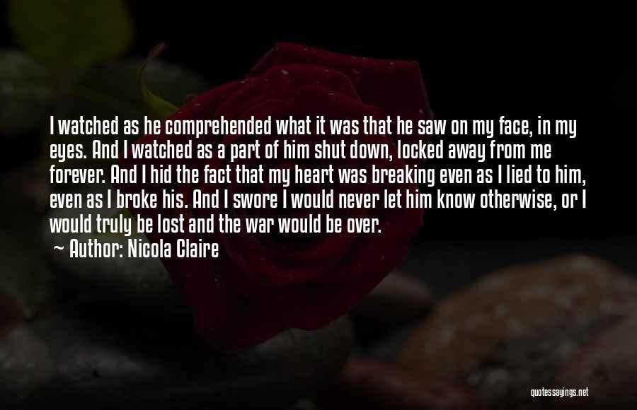 I Lost Him Forever Quotes By Nicola Claire