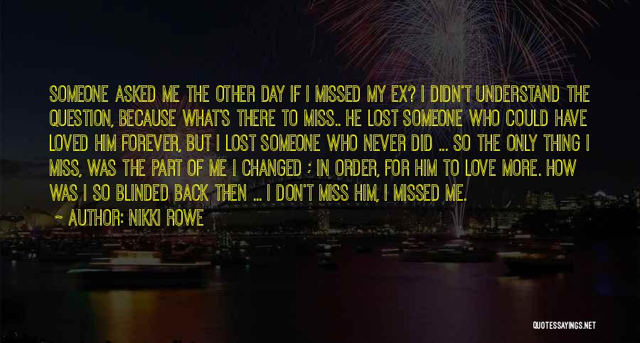 I Lost Him Forever Quotes By Nikki Rowe