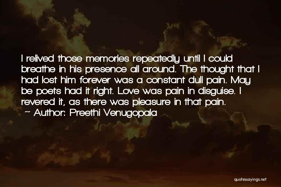I Lost Him Forever Quotes By Preethi Venugopala