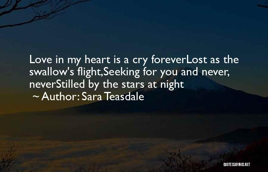 I Lost Him Forever Quotes By Sara Teasdale
