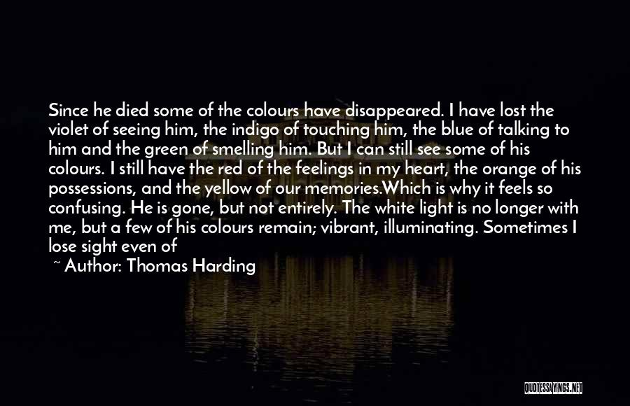 I Lost Him Forever Quotes By Thomas Harding