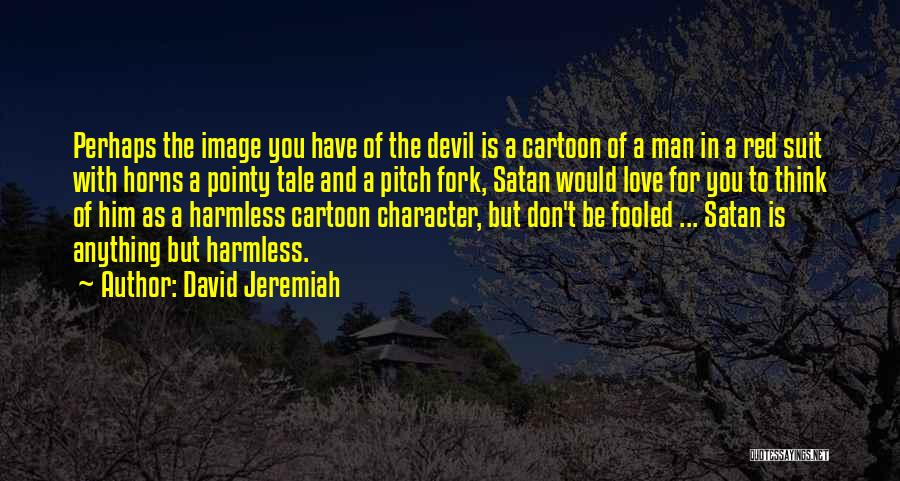 I Love A Man In A Suit Quotes By David Jeremiah