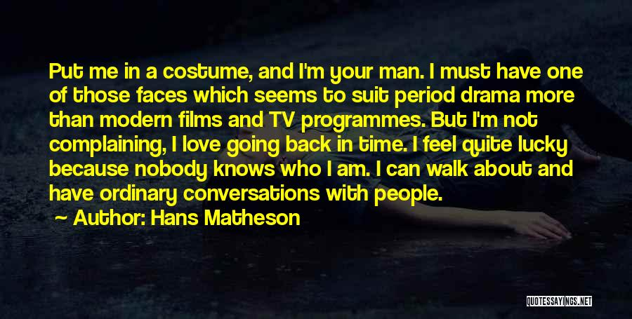 I Love A Man In A Suit Quotes By Hans Matheson