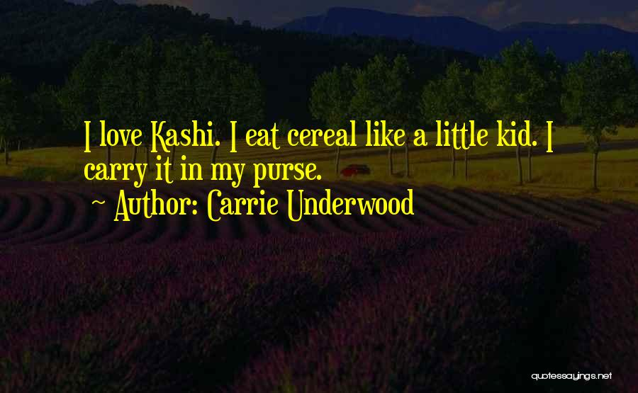 I Love Cereal Quotes By Carrie Underwood