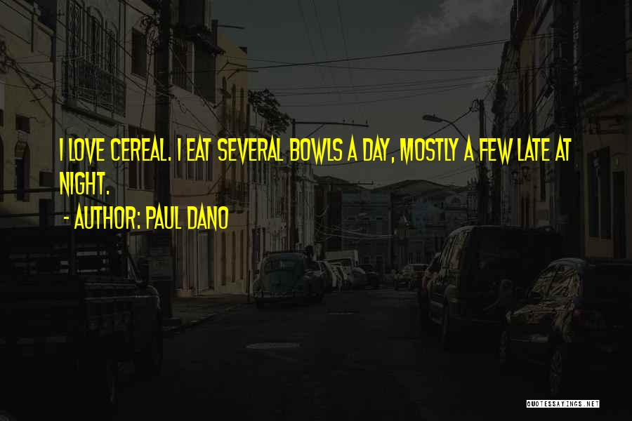 I Love Cereal Quotes By Paul Dano