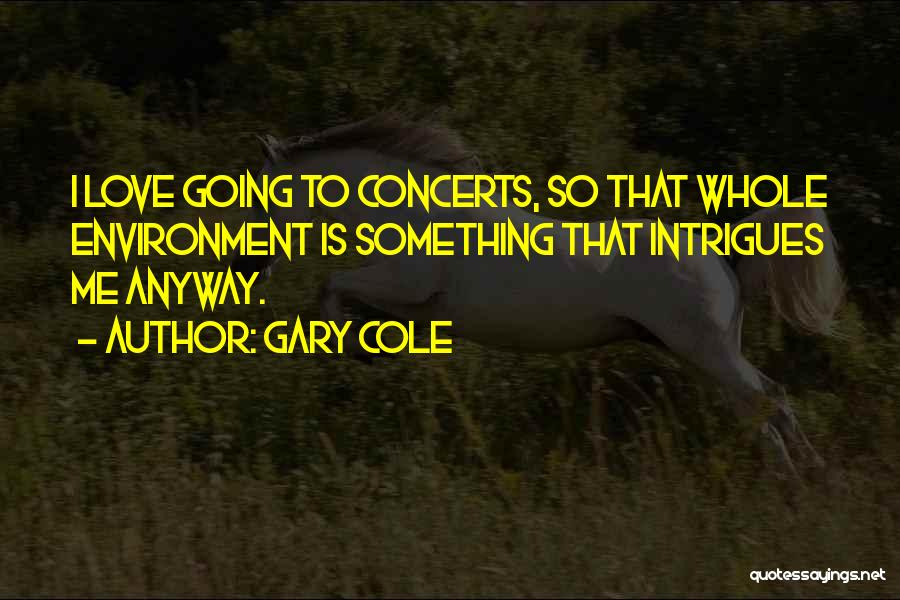 Top 33 I Love Concerts Quotes & Sayings