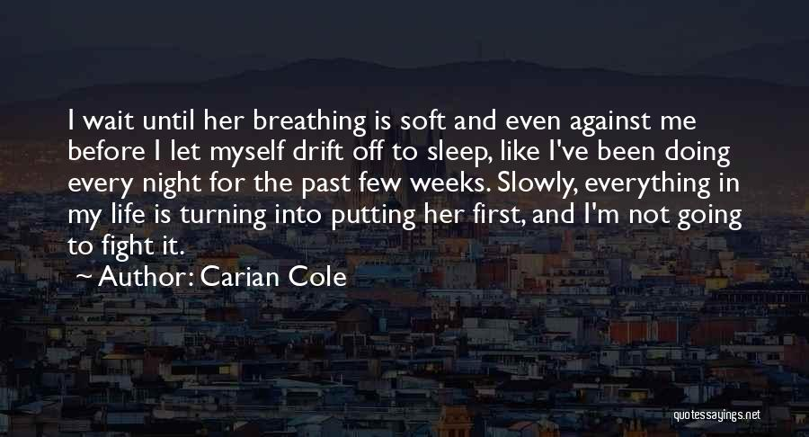 I Love Doing Me Quotes By Carian Cole