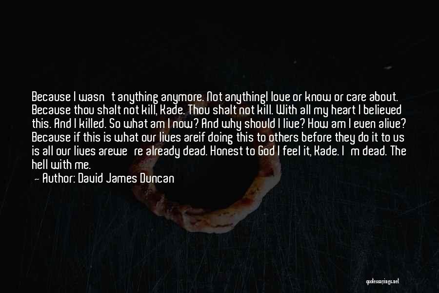 I Love Doing Me Quotes By David James Duncan