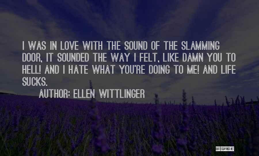 I Love Doing Me Quotes By Ellen Wittlinger