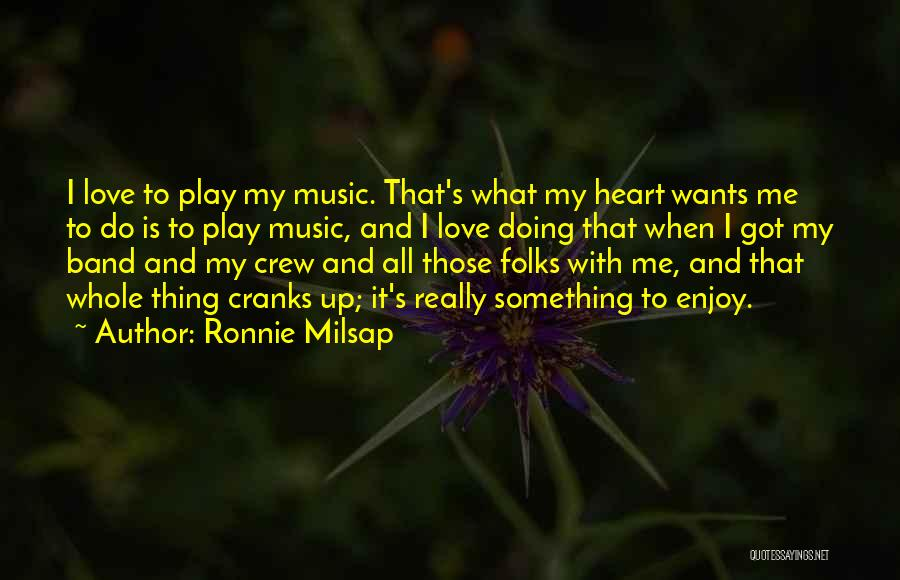 I Love Doing Me Quotes By Ronnie Milsap
