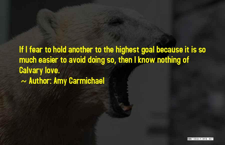 I Love Doing Nothing Quotes By Amy Carmichael