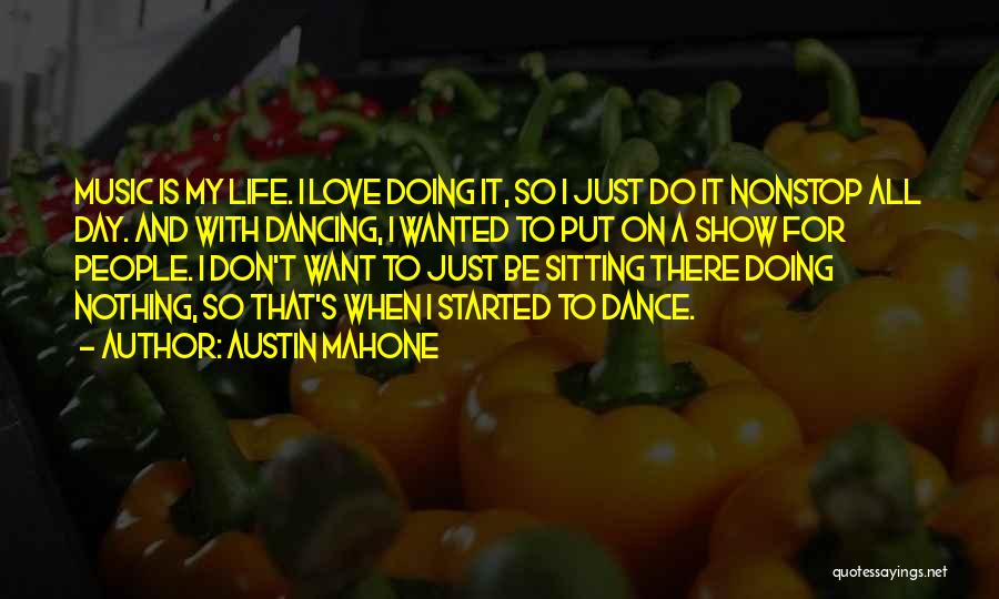 I Love Doing Nothing Quotes By Austin Mahone