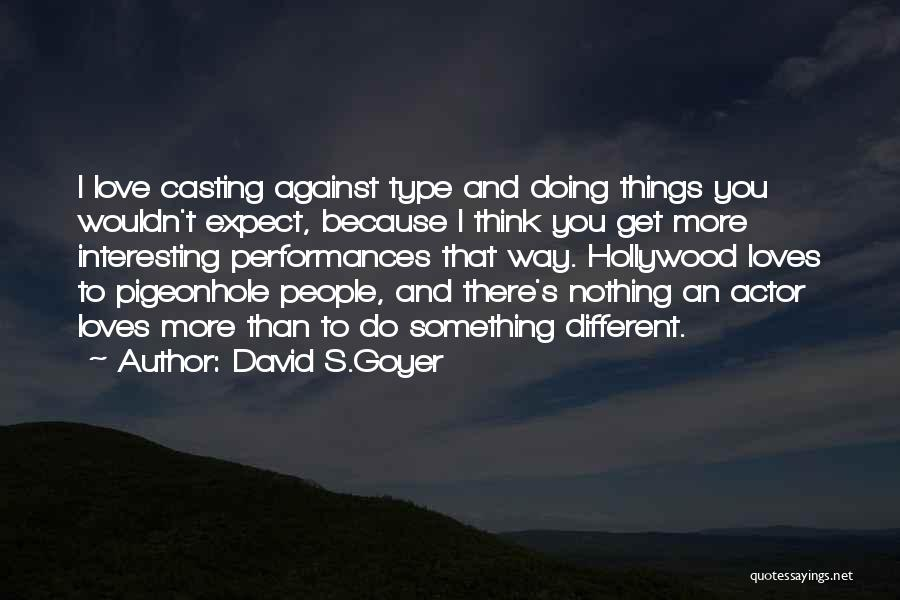 I Love Doing Nothing Quotes By David S.Goyer