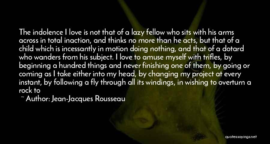 I Love Doing Nothing Quotes By Jean-Jacques Rousseau