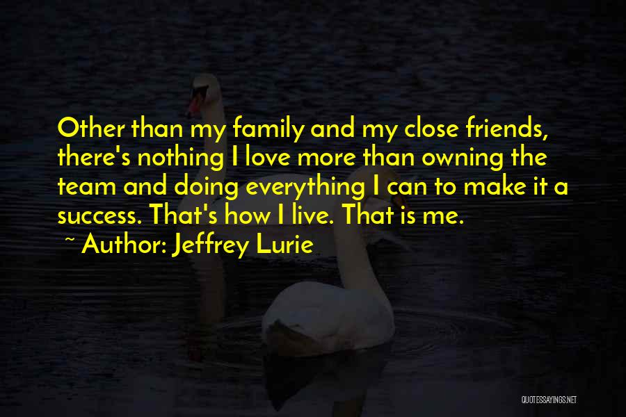 I Love Doing Nothing Quotes By Jeffrey Lurie