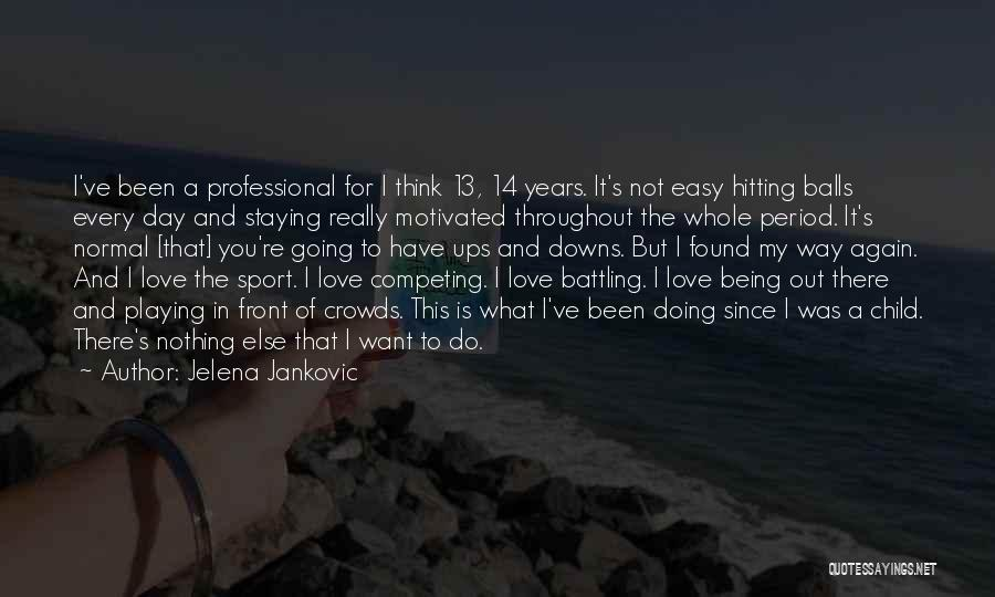 I Love Doing Nothing Quotes By Jelena Jankovic
