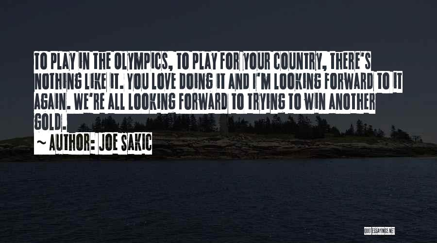 I Love Doing Nothing Quotes By Joe Sakic