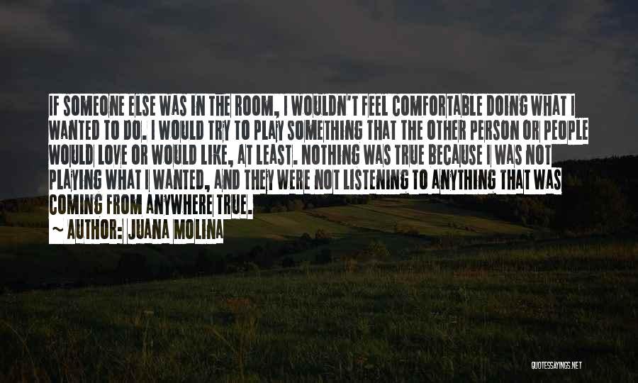 I Love Doing Nothing Quotes By Juana Molina