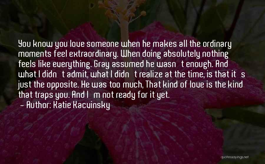 I Love Doing Nothing Quotes By Katie Kacvinsky