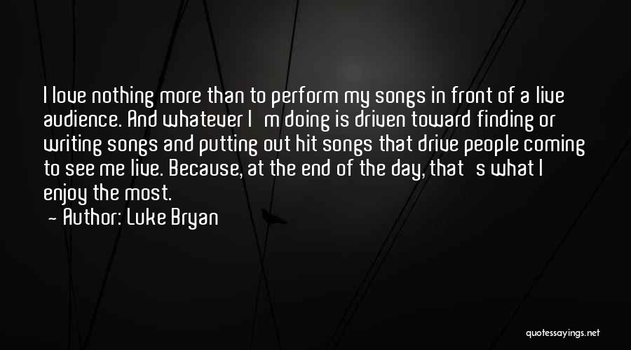 I Love Doing Nothing Quotes By Luke Bryan