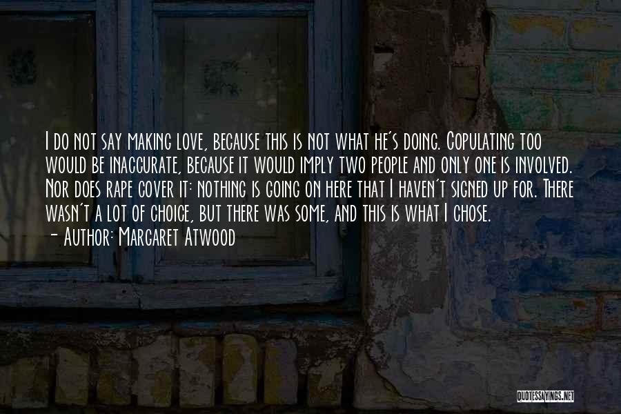 I Love Doing Nothing Quotes By Margaret Atwood