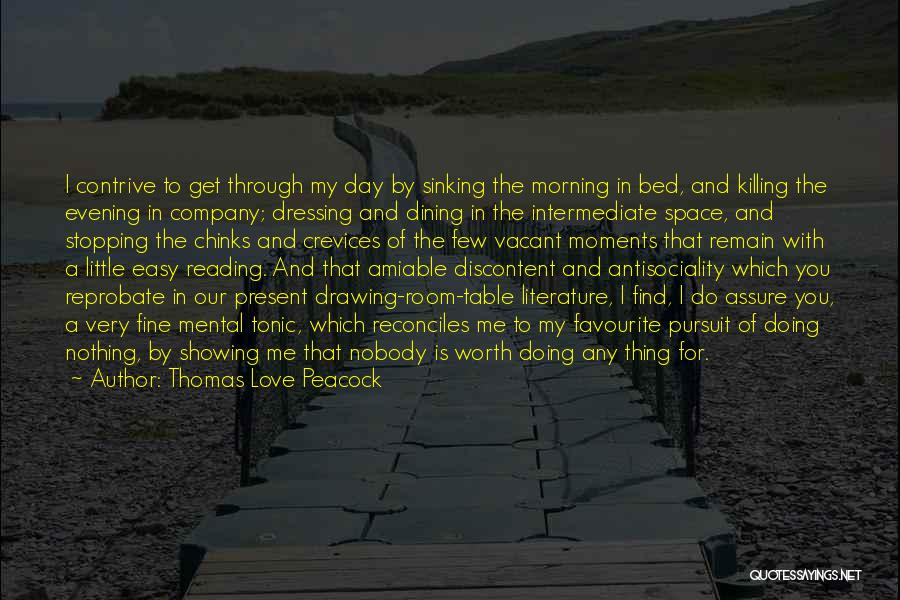 I Love Doing Nothing Quotes By Thomas Love Peacock