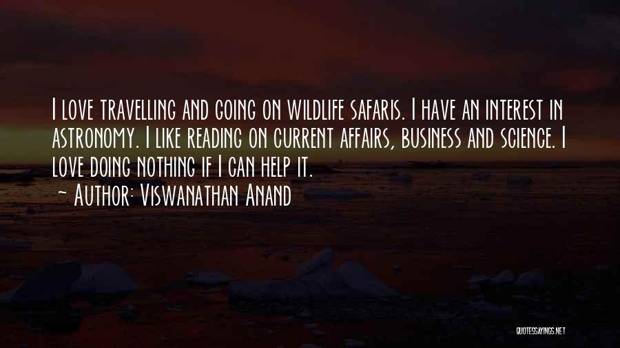 I Love Doing Nothing Quotes By Viswanathan Anand