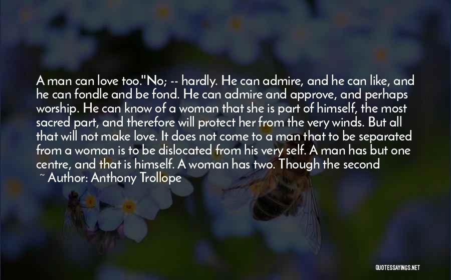I Love For Her Quotes By Anthony Trollope
