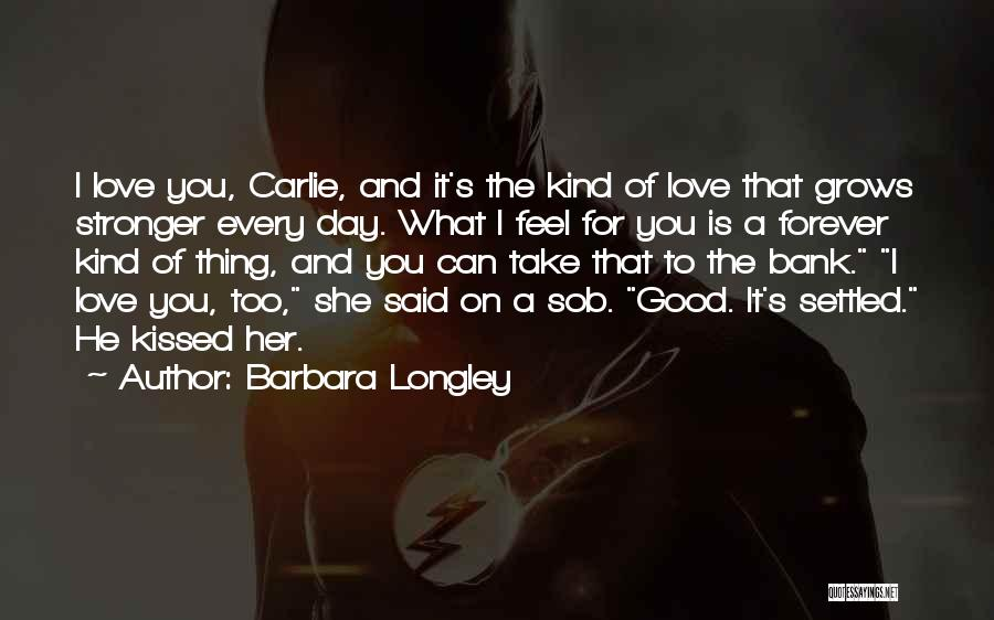 I Love For Her Quotes By Barbara Longley