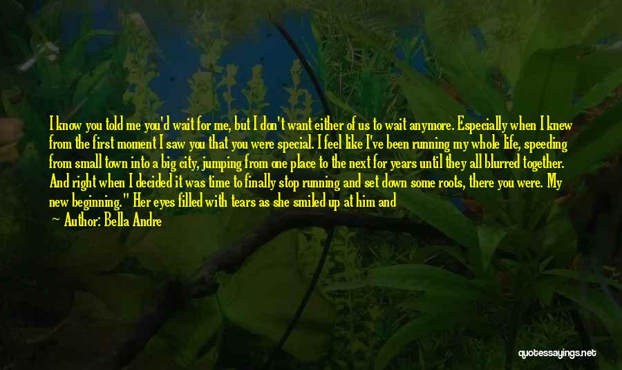 I Love For Her Quotes By Bella Andre
