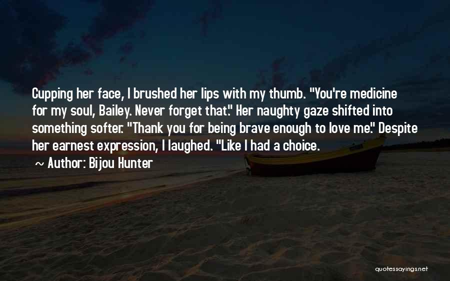 I Love For Her Quotes By Bijou Hunter
