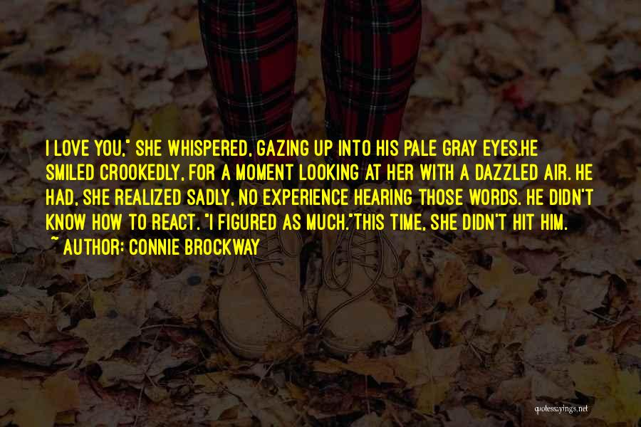 I Love For Her Quotes By Connie Brockway