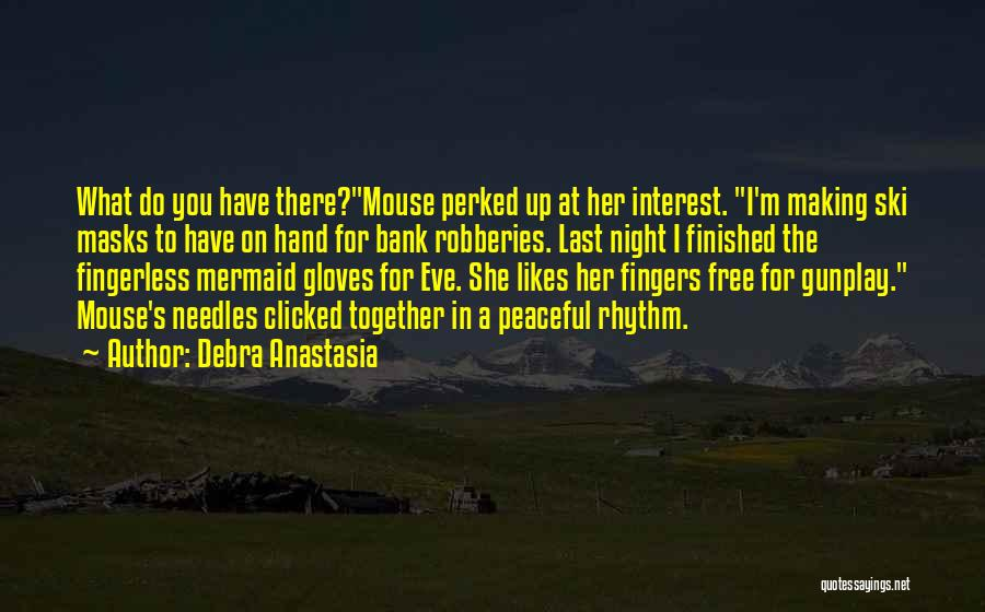 I Love For Her Quotes By Debra Anastasia